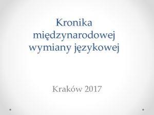 Kronika midzynarodowej wymiany jzykowej Krakw 2017 16 02