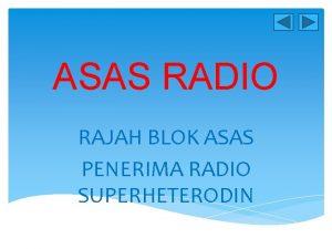 ASAS RADIO RAJAH BLOK ASAS PENERIMA RADIO SUPERHETERODIN