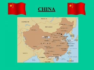 CHINA CHINA China is one of the biggest