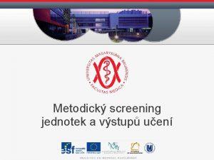 Metodick screening jednotek a vstup uen Vznam metodick
