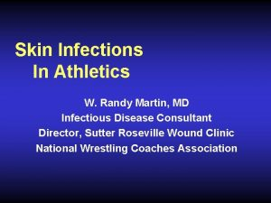 Skin Infections In Athletics W Randy Martin MD