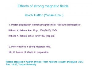Effects of strong magnetic fields Koichi Hattori Yonsei