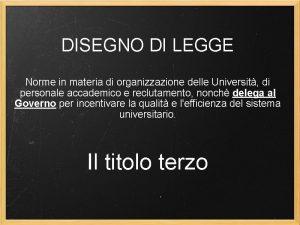 DISEGNO DI LEGGE Norme in materia di organizzazione