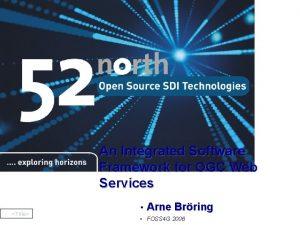 An Integrated Software Framework for OGC Web Services