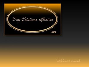 Day Crations rflexives 2013 Dfilement manuel Avezvous remarqu