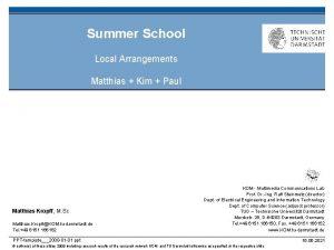Summer School Local Arrangements Matthias Kim Paul Matthias