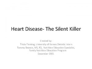 Heart Disease The Silent Killer Created by Tricia