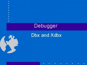Debugger Dbx and Xdbx trace execute trace line