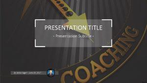 PRESENTATION TITLE Presentation Subtitle By James Sager June