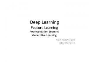 Deep Learning Feature Learning Representation Learning Generative Learning