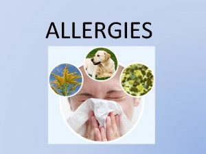 ALLERGIES What does an allergy mean An allergy