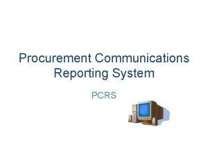Procurement Communications Reporting System PCRS Procurement Reform Legislation