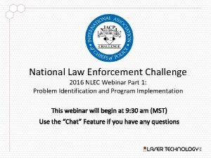 National Law Enforcement Challenge 2016 NLEC Webinar Part