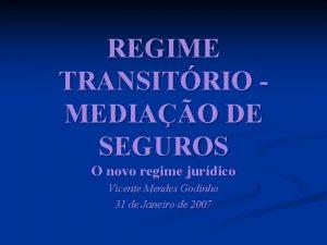 REGIME TRANSITRIO MEDIAO DE SEGUROS O novo regime