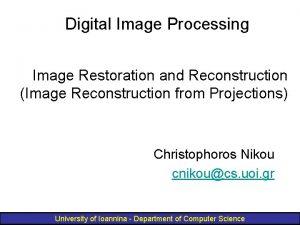 Digital Image Processing Image Restoration and Reconstruction Image