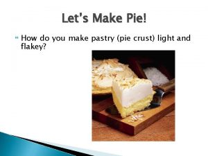 Lets Make Pie How do you make pastry