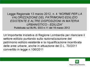 Legge Regionale 13 marzo 2012 n 4 NORME