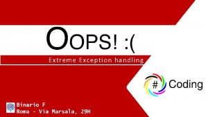 Extreme Exception handling Extreme Exception handling www sharpcoding