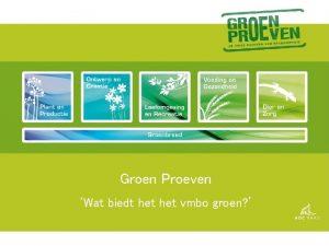 Groen Proeven Wat biedt het vmbo groen Waar