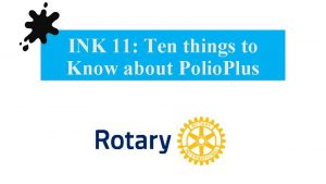 INK 11 Ten things to Know about Polio